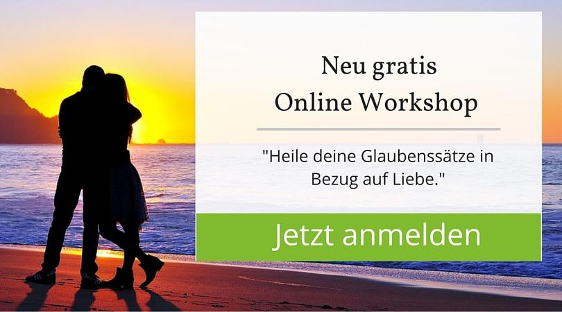 Gratis Online Workshop - Heile deine Glaubenssätze in Bezug auf Liebe.